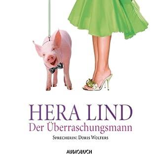 Der Überraschungsmann                   Autor:                                                                                                                                 Hera Lind                               Sprecher:                                                                                                                                 Doris Wolters                      Spieldauer: 3 Std. und 26 Min.     39 Bewertungen     Gesamt 4,0