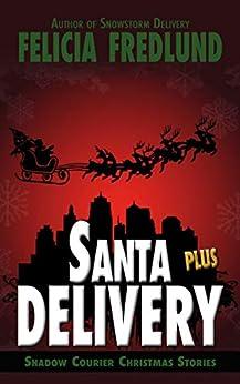 Santa Delivery Plus (Shadow Courier) by [Felicia Fredlund]