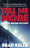 Tell Me More: A Blake Waiter Mystery (English Edition)