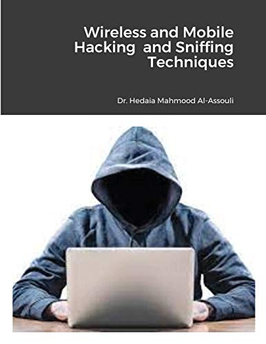 Wireless and Mobile Hacking and Sniffing Techniques