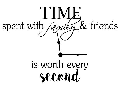 Time spent with FAMILY & FRIENDS is worth every second 23 x 15 Vinyl Wall quote decal sticker church religious calligraphy Corinthians nursery Art Decor Motivational Inspirational Decorative lettering