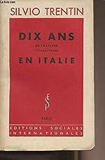 Dix ans de fascisme totalitaire en italie de Trentin Silvio