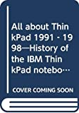 All about ThinkPad 1991‐1998―History of the IBM ThinkPad notebook computers