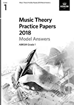 Music Theory Practice Papers 2018 Model Answers, ABRSM Grade 1 (Theory of Music Exam papers & answers (ABRSM))