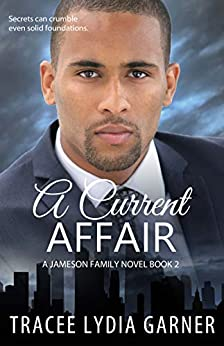 A Current Affair (Book 2: Jameson Family Series) by [Tracee Lydia Garner]