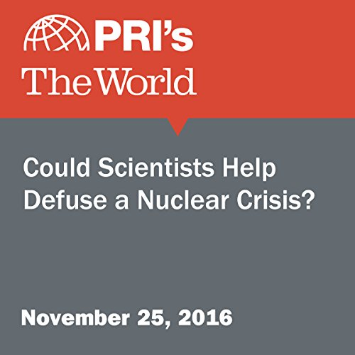 Could Scientists Help Defuse a Nuclear Crisis? cover art