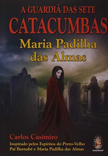 A guardiã das sete catacumbas: Maria Padilha das almas