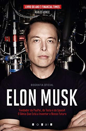 Elon Musk: O Génio Que Está a Inventar o Nosso Futuro (Portuguese Edition)