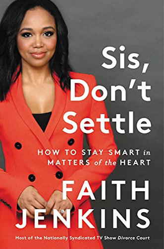 Sis, Don't Settle: How to Stay Smart in Matters of the Heart