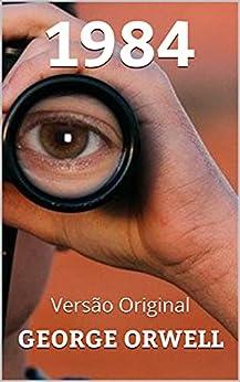 1984: Versão Original por [GEORGE ORWELL, A. Cunha]