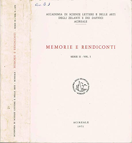Accademia di Scienze Lettere e Belle Arti degli Zelanti e dei Dafnici, Acireale - Memorie e rendiconti. Serie ii - volume i.