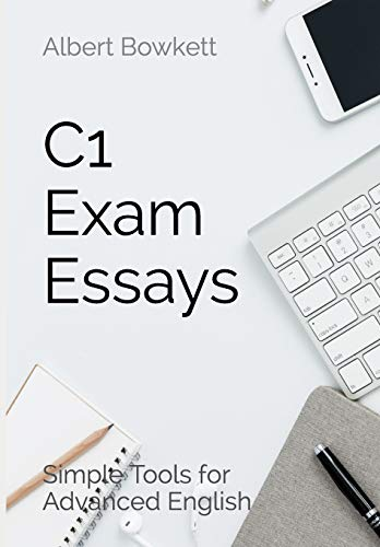 C1 Exam Essays: Simple Tools for Advanced English