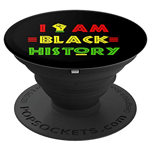 Black History Month I Am Black History PopSockets Grip and Stand for Phones and Tablets