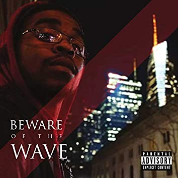 Beware of the Wave