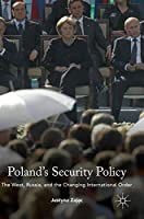 Poland's Security Policy: The West, Russia, and the Changing International Order