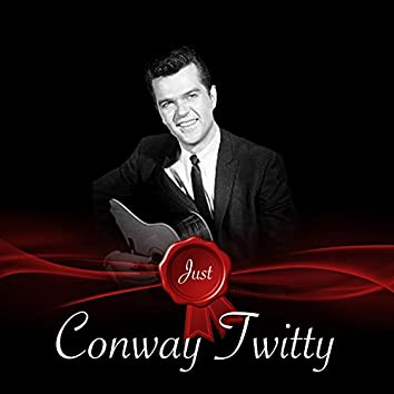 Just - Conway Twitty