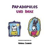 Papadopulos und Imke - Verena Zanner