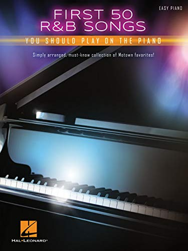 First 50 R&B Songs You Should Play On Piano: Songbook für Klavier, Gesang, Gitarre