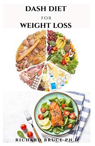 DASH DIET FOR WEIGHT LOSS: Delicious Recipes For Weight Loss ,Fat Burning ,Lower Blood...