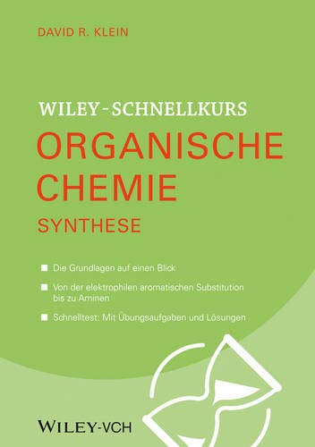 Wiley Schnellkurs Organische Chemie III. Synthese