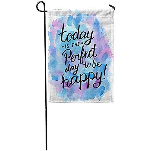 Novelcustom House Yard Flag,Aquarell-Positiv Heute Ist Der Perfekte Tag, Zum Glückliches Inspirations-Zitat-Bunte Leben-Dekorative Haus-Yard-Flagge Im Freien Zu Sein 32X48Cm