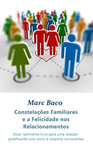 Constelações Familiares e a Felicidade nos Relacionamentos (Portuguese Edition)