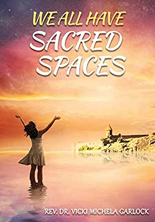 We All Have Sacred Spaces