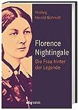 Florence Nightingale. Die Frau hinter der Legende. Portrait einer Vorkämpferin für Gesundheitswesen, Krankenpflege und Frauenrechte vor dem historischen Hintergrund des viktorianischen Zeitalters