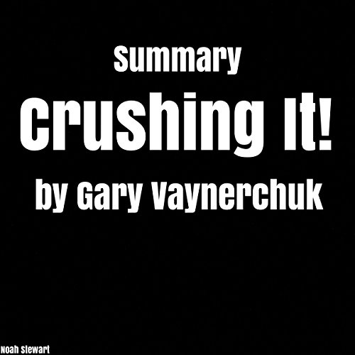 Summary: Crushing It! by Gary Vaynerchuk audiobook cover art
