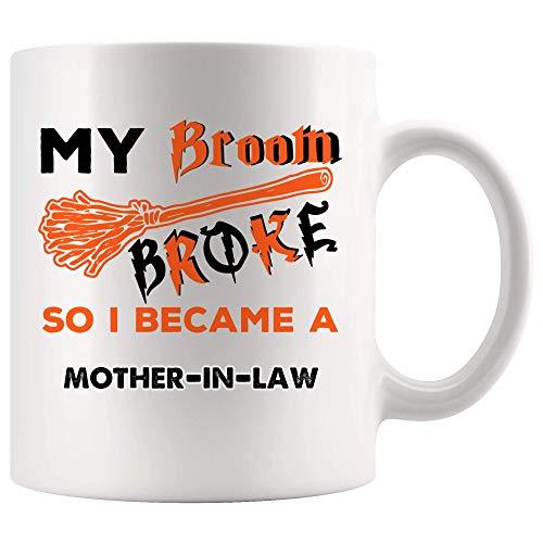 Mein Besen brach, also bin ich Schwiegermutter Tasse Kaffeetasse Tassen Laden Future Student Team Frauen Mama Mimi Mädchen von Tochter Sohn