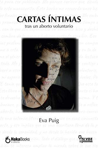 Cartas íntimas tras un aborto voluntario (Spanish Edition)