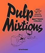 Pulp mixtions de Matthieu Chiara