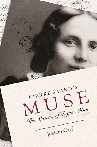 Kierkegaard's Muse: The Mystery of Regine Olsen