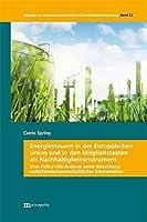 Energiesteuern in der Europaeischen Union und in den Mitgliedstaaten als Nachhaltigkeitsinstrument: Eine Policy-Mix-Analyse unter Beachtung verhaltenswissenschaftlicher Erkenntnisse
