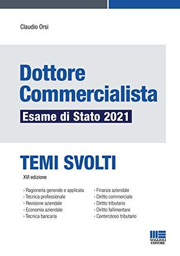 Dottore Commercialista Esame di Stato 2021. Temi Svolti