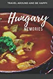 Memories Hungary: Travel Notebook, Journal or Photobook. Goulash soup, Langos and pörkölt. Discover the Buda castle, Hungarian Parlament, Budapest, ... Hall, Sopron, Balaton and Margit Island.