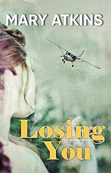 [Mary Atkins]のLosing You (English Edition)