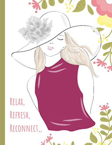 Relax, Refresh, Reconnect: Giant Lined gift Notebook Journal, floral cover with cute illustration, 120 pages (8,5 x 11 inches)