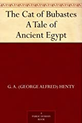 The Cat of Bubastes A Tale of Ancient Egypt Kindle Edition