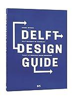 Delft Design Guide: Design Strategies and Methods
