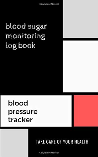 blood sugar monitoring log book blood pressure tracker take care of your health: bloodsugar and bloodpressure diary to keep track of your glucose and ... & fitness journals boooks diaries, Band 2)