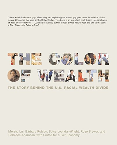 The Color of Wealth: The Story Behind the U.S. Racial Wealth Divide