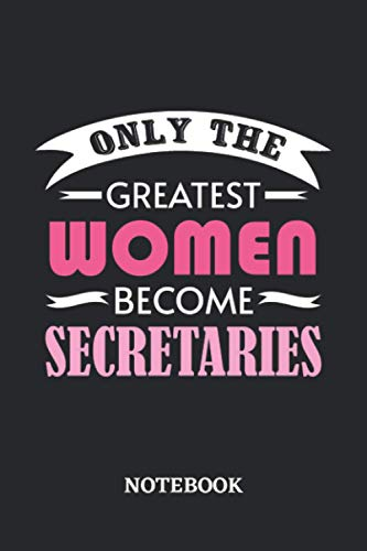 Only the greatest Women become Secretary Notebook: 6x9 inches - 110 graph paper, quad ruled, squared, grid paper pages • Greatest Passionate working Job Journal • Gift, Present Idea