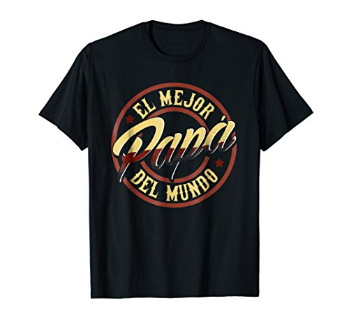 Fathers Day T-shirts in Spanish El Mejor Papa del Mundo