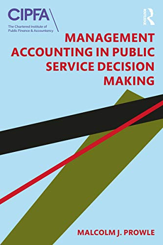 Management Accounting in Public Service Decision Making (English Edition)