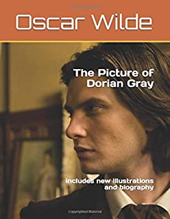 The Picture of Dorian Gray: includes new illustrations and biography