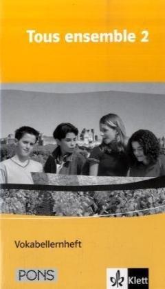 Tous ensemble 2: Vokabellernheft Band 2 (Tous ensemble. Ausgabe ab 2004)