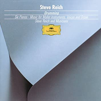 Reich: Drumming, Music for Mallet Instruments, 6 Pianos