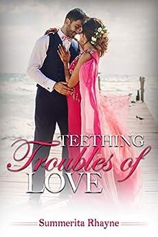 Teething Troubles of Love by [Summerita Rhayne]