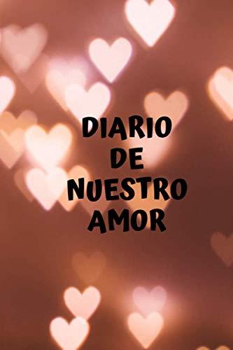 Diario de nuestro amor: Diario del amor | Regalo romántico por San Valentín | Amantes libro 122 páginas 6x9 pulgadas | Regalo de amantes | libro de notas | Diario (Diarios de amor)